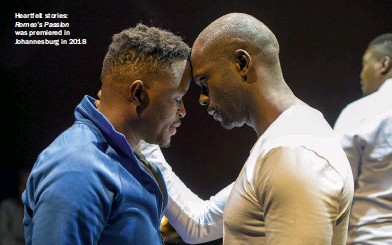 ??  ?? Heartfelt stories: Romeo's Passion was premiered in Johannesburg in 2018
