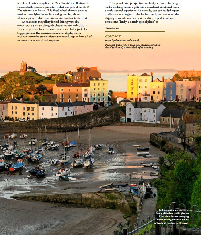 ??  ?? As the evening sun dips over Tenby, it casts a gentle glow on its rainbow homes sweeping round the bay, where a huddle of boats sit perched on the mud.