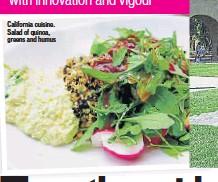 ??  ?? California cuisine. Salad of quinoa, greens and humus
