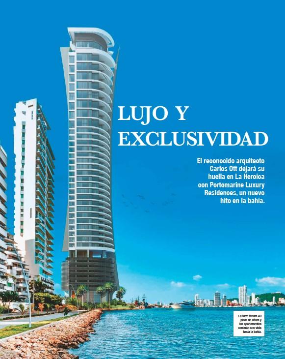 ??  ?? La torre tendrá 40 pisos de altura y los apartamentos contarán con vista hacia la bahía.