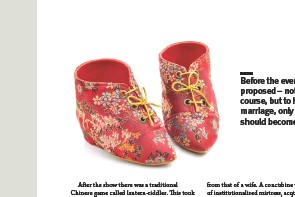 ??  ?? above To appear attractive to men, Yufang, like many women of the time, practised foot binding and wore special shoes