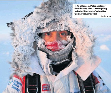?? Martin Hartley ?? > Ann Daniels, Polar explorer from Exeter, who is attempting to finish Shackleton's abortive trek across Antarctica