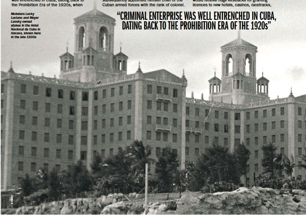 ??  ?? Mobsters Lucky Luciano and Meyer Lansky owned stakes in the Hotel Nacional de Cuba in Havana, shown here in the late 1930s