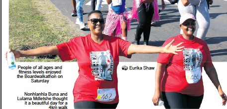 ?? Eurika Shaw ?? People of all ages and fitness levels enjoyed the Boardwalkathon on Saturday Nonhlanhla Buna and Lulama Mdletshe thought it a beautiful day for a 4km walk