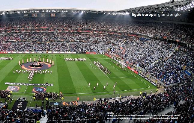 ??  ?? Gratin. 16 mai 2018, finale Atletico Madrid-marseille (3-0), à Lyon. Une rencontre qui mettait aux prises un finaliste et un ancien vainqueur de C1. Le signe de la valeur de la C3.