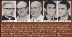 ??  ?? Monseñor Enrique Angelelli, el padre Carlos Mugica, los sacerdotes y seminaristas de la parroquia de San Patricio y las monjas francesas Alice y Léonie.