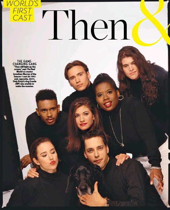 """??  ?? THE GAMECHANGING GANG """"They still light up the screen,"""" says The Real World co-creator Jonathan Murray of the Season 1 cast (in 1992 and, opposite, 2021). Only Korpi's dog Gouda (RIP) was unable to make the reunion."""