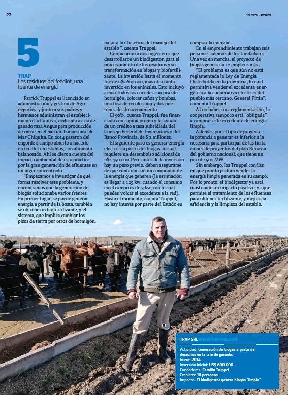 """??  ?? TRAP SRL WWW.TRAPSRL.COMActividad: Generación de biogas a partir de desechos en la cría de ganado.Inicio: 2014 Inversión inicial: US$ 600.000Fundadores: Familia Truppel.Empleos: 18 personas.Impacto: El biodigestor genera bioJgUáAsN""""JlOimSÉpTioR""""A.VERSO"""