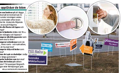 ?? FOTO: MOSTPHOTOS ?? Vid en visning gäller det för köpare att vara frågvis och undersöka bostaden noggrant.