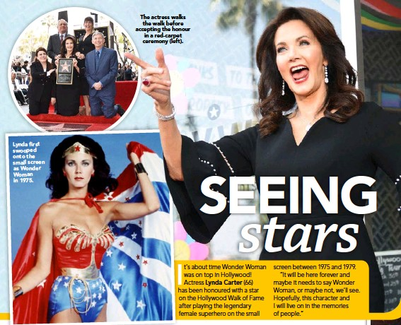??  ?? Lynda first swooped onto the small screen as Wonder Woman in 1975. The actress walks the walk before accepting the honour in a red- carpet ceremony (left).