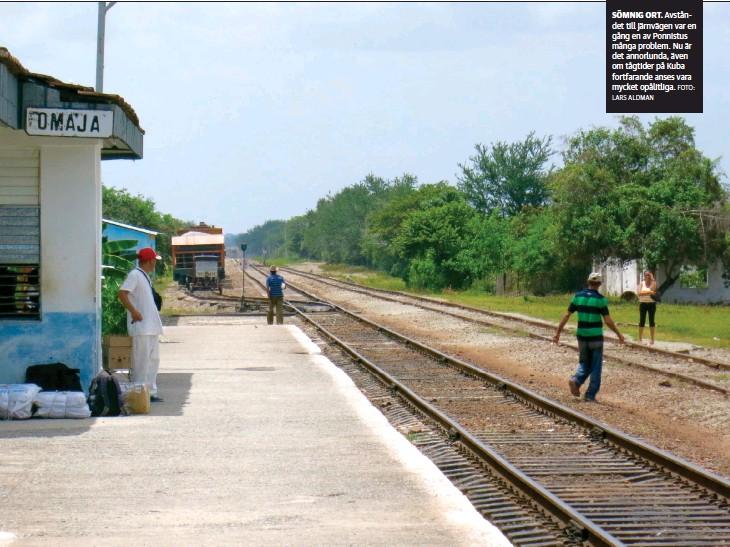 ?? LARS ALDMAN FOTO: ?? SöMNIG ORT. Avståndet till järnvägen var en gång en av Ponnistus många problem. Nu är det annorlunda, även om tågtider på Kuba fortfarande anses vara mycket opålitliga.