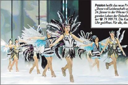 """??  ?? Passion heißt das neue Programm von Holiday on Ice. Die """"Show voll Leidenschaft und Glamour""""gastiert von 13. bis 24. Jänner in der Wiener Stadthalle und erzählt vom aufregenden Leben der Eislaufstars. Karten (24 bis 78 Euro) unter 79 999 79. Die Kassa..."""