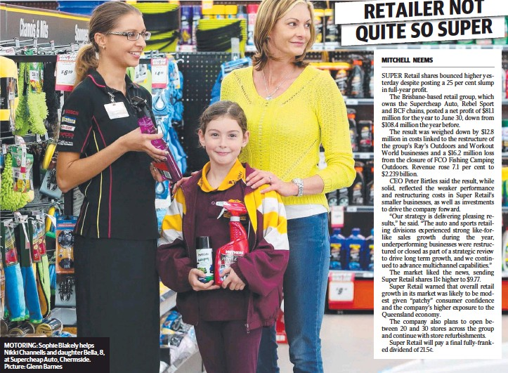 ??  ?? MOTORING: Sophie Blakely helps Nikki Channells and daughter Bella, 8, at Supercheap Auto, Chermside. Picture: Glenn Barnes