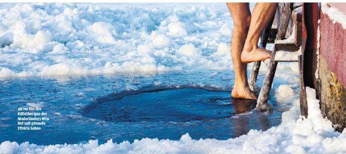 ??  ?? Ab ins Eis: Die Kältetherapie des Niederländers Wim Hof soll gesunde Effekte haben