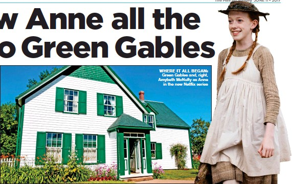 ??  ?? WHERE IT ALL BEGAN: Green Gables and, right, Amybeth McNulty as Anne in the new Netflix series