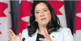 ?? ADRIAN WYLD / THE CANADIAN PRESS ?? Justice Minister Jody Wilson-Raybould said the proposed legislation on assisted dying is consistent with the Supreme Court and the Charter of Rights and Freedoms.