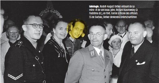 ??  ?? Idéologie. Rudolf-August Oetker entouré de sa mère et de son beau-père, Richard Kaselowsky (à l'extrême dr.), en 1941. Formé à l'école des officiers SS de Dachau, Oetker deviendra Unterscharführer.
