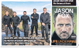 ??  ?? Jason, left, with Ollie Ollerton, Ant Middleton, Jay Morton and Mark Billingham on Channel 4's Who Dares Wins