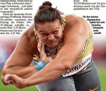 ??  ?? Für ihre letzten Olympischen Spiele hat sich Christina Schwanitz mehr erhofft.