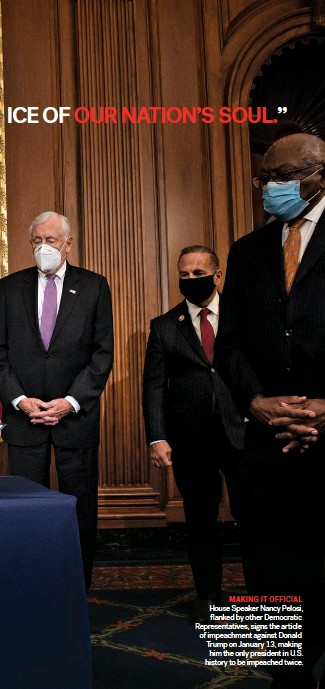 ??  ?? MAKING IT OFFICIAL House Speaker Nancy Pelosi, flanked by other Democratic Representa­tives, signs the article of impeachmen­t against Donald Trump on January 13, making him the only president in U.S. history to be impeached twice.
