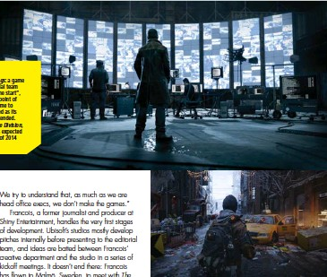"""??  ?? RIGHT WatchDogs: a game Ubisoft's editorial team """"backed from the start"""", right up to the point of delaying the game to ensure it shipped as its creators had intended. BELOW RIGHT The Division, whose arrival is expected before the end of 2014"""
