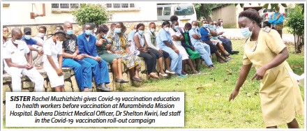??  ?? SISTER Rachel Muzhizhizhi gives Covid-19 vaccination education to health workers before vaccination at Murambinda Mission Hospital. Buhera District Medical Officer, Dr Shelton Kwiri, led staff in the Covid-19 vaccination roll-out campaign