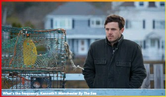 ??  ?? What's the frequency, Kenneth?: Manchester By The Sea