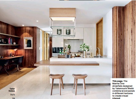 ??  ?? This page: The Marina One showflats designed by Takenouchi Webb combine wood panels in different textures to create visual interest