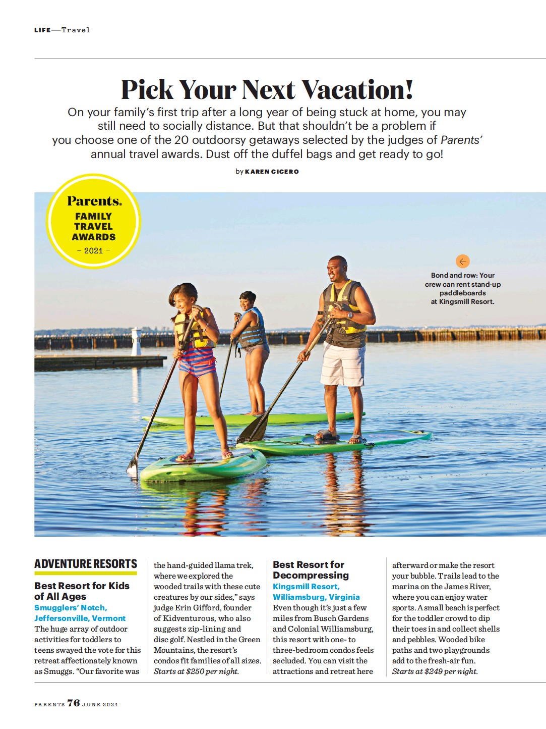 ??  ?? Bond and row: Your crew can rent stand-up paddleboards at Kingsmill Resort.