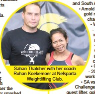 ??  ?? Sahari Thatcher with her coach Ruhan Koekemoer at Nelsparta Weightlifting Club.