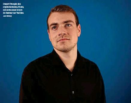 ?? Just Mining ?? L'expert français des cryptomonnaies, 24 ans, est connu sous le nom de Hasheur sur YouTube.