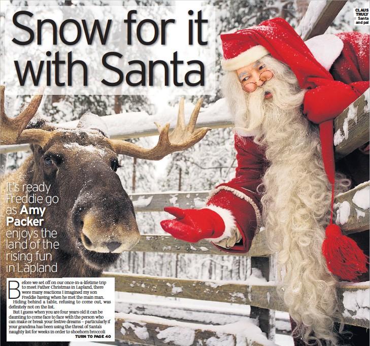 ??  ?? CLAUS TRULY Santa and pal