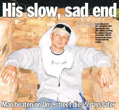 ??  ?? Lukasz Ruszczyk (left and below) died Tuesday, five days after taking a beating in a drunken Queens street fight, with his homeless adversary charged with his murder.