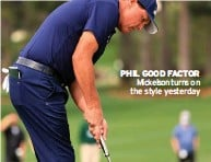 ??  ?? pHIL GOOD FacTOR Mickelson turns on the style yesterday