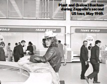 ??  ?? Plant and (below) Bonham during Zeppelin's second US tour, May 1969.
