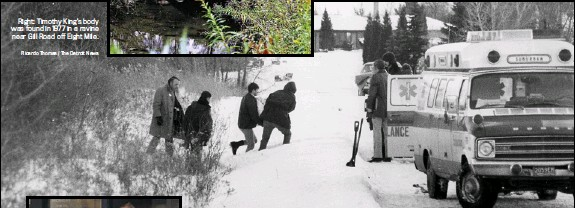 ?? The Detroit News ?? Right: Timothy King's body was found in 1977 in a ravine near Gill Road off Eight Mile. Above: Police search for Kristine Mihelich's body on Jan. 21, 1977.