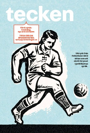 ?? Illustration: Istockphoto. Foto: Anna-karin Nilsson ?? Uttryck från fotbollens värld sitter som ett skott i krysset i politikernas språk.