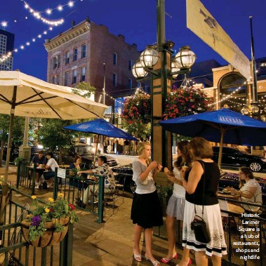 ??  ?? Historic Larimer Square is a hub of restaurants, shops and nightlife