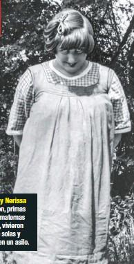 ??  ?? Bowes-Lyon, primas hermanas maternas de la reina, vivieron y murieron solas y olvidadas en un asilo.