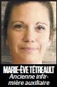 ??  ?? MARIE-ÈVE TÉTREAULT Ancienne infirmière auxiliaire