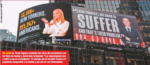 """??  ?? Un cartel en Times Square mostraba las cifras del coronavirus con las fotos de Ivanka y Jared más la leyenda: """"Los neoyorquinos van a sufrir y ese es el problema"""". El manejo que le ha dado Trump a la pandemia decepcionó a la ciudad y por eso no son bienvenidos."""