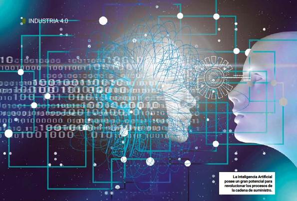 ??  ?? La Inteligencia Artificial posee un gran potencial para revolucionar los procesos de la cadena de suministro.