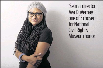 """?? ASSOCIATED PRESS FILE PHOTO ?? Ava DuVernay, director of """"Selma,"""" will accept a Freedom Award today alongside two other honorees, Joan Trumpauer Mulholland and Ruby Bridges-Hall."""