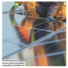 ??  ?? The PV GreenCard aims to improve the safety and quality of installations