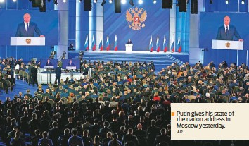 ?? AP ?? ■ Putin gives his state of the nation address in Moscow yesterday.