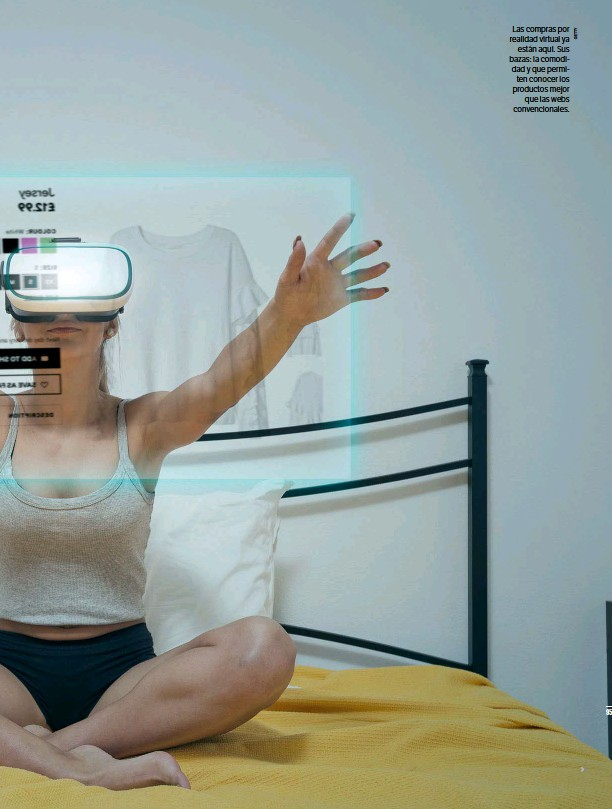 ??  ?? Las compras por realidad virtual ya están aquí. Sus bazas: la comodidad y que permiten conocer los productos mejor que las webs convencionales.