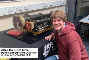 ??  ?? X-RAY IMAGES: Dr Adrian Martindale next to the University of Leicester's model of MIXS