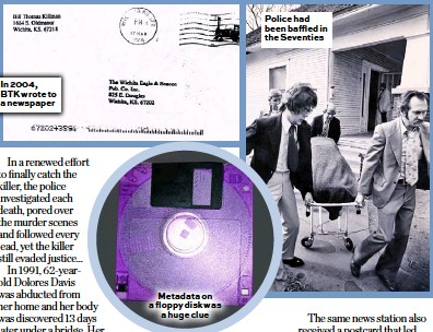 ??  ?? In 2004, BTK wrote to a newspaper Metadata on a floppy disk was a huge clue Police had been baffled in the Seventies