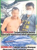 ??  ?? DITANGKAP: Suspek direman kerana dipercayai membunuh rakan sekerjanya. BARANG KES: Sebilah parang dirampas dipercayai untuk menetak mangsa.