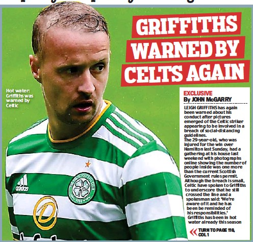 ??  ?? Hot water: Griffiths was warned by Celtic